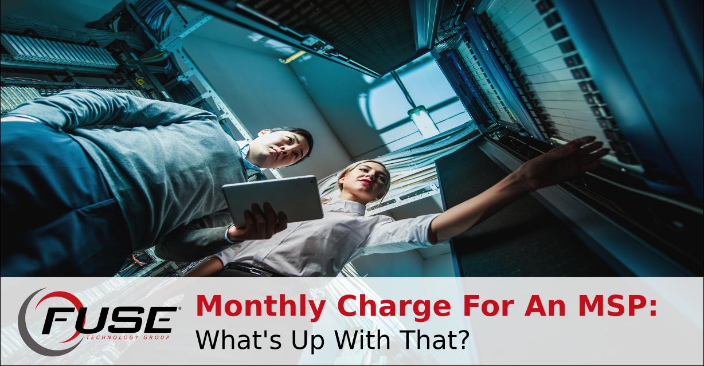 https://fusetg.com/wp-content/uploads/2017/11/monthly-charge-msp-blog-image-1.png