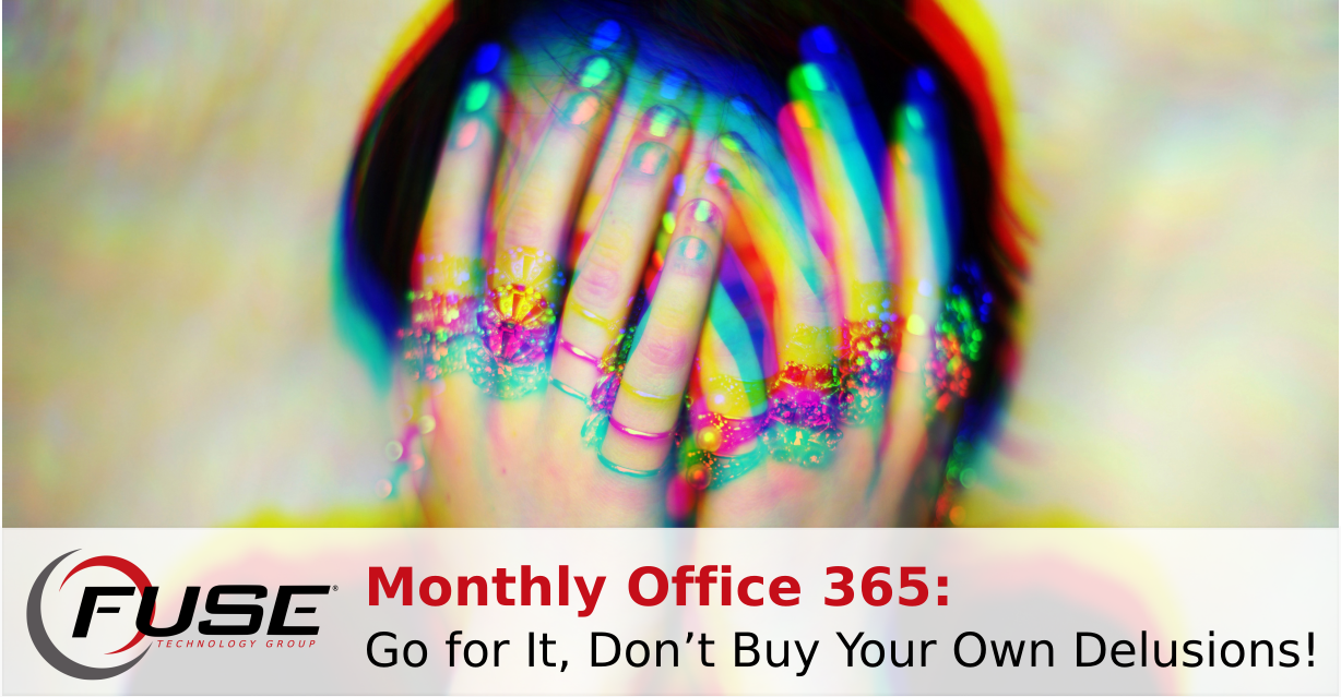 https://fusetg.com/wp-content/uploads/2018/06/Office-365-Go-for-It-Don't-Buy-Your-Own-Delusions-1.png