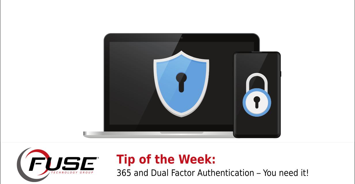 https://fusetg.com/wp-content/uploads/2019/07/365-dual-factor-authentication-1-1233x640.png